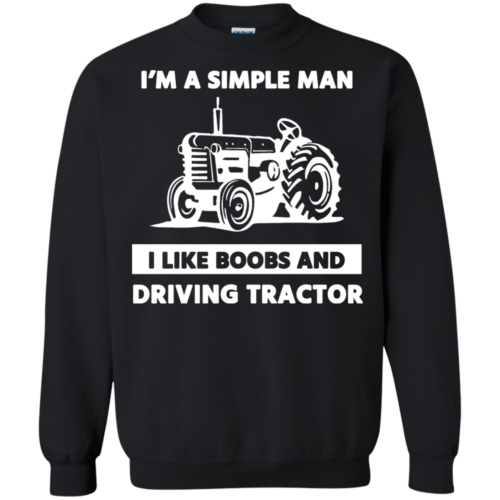 I Am A Simple Man I Like Boob and Driving Tractor tshirt, tank, hoodie