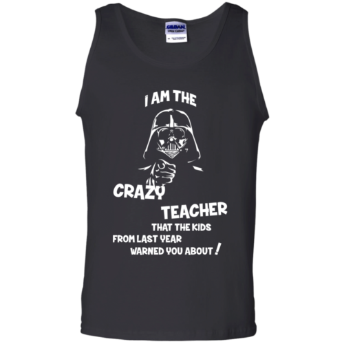 I am the crazy that the kids from last year warned you about tshirt, tank, hoodie