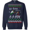 Aaron Sweater Ya done messed up Sweater, T Shirt, Hoodie