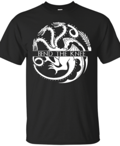 Game Of Thrones : Bend the Knee tshirt, tank, hoodie