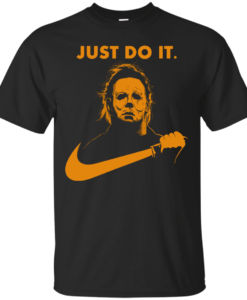 Michael Myers Halloween Just Do It t shirt, tank, hoodie