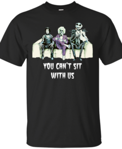 Beetlejuice Edward Jack: Tim Burton You can't sit with us tshirt, tank, hoodie