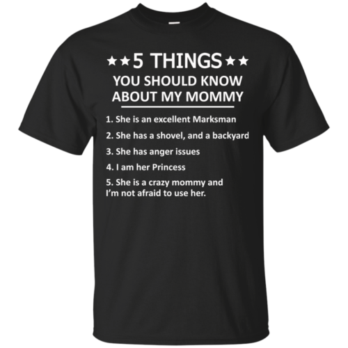 5 Things you should know about my mommy tshirt, tank, hoodie