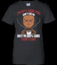 Boondocks shirts I'm 97 percent sure you dont like me but i'm 100 percent sure i dont care t shirt ,tank