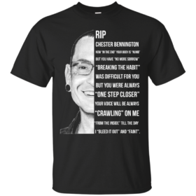 "Rip Chester Bennington shirts Now ""in the end"" your body is ""numb"" but you have no more sorrow tshirt, tank, hoodie"