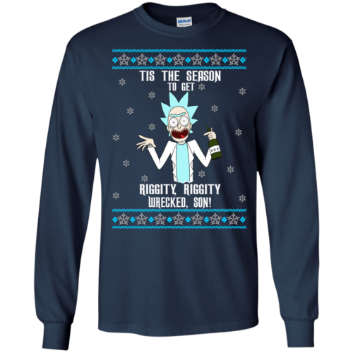 Rick and Morty: Tis the season to get riggity, wrecked tshirt, sweater, hoodie