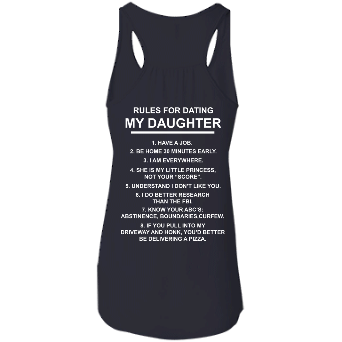 "rules for dating my daughter tee shirt gildan softstyle Rules for dating my daughter shirt have a job be home 30 minutes early i am everywhere she's my little princess not your ""score"" understand i don't like you."