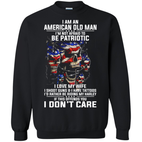 I Am An American Old Man I'm Not Afraid To Be Patroptic Tshirt, Tank, Hoodie