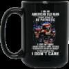 I Am An American Old Man I'm Not Afraid To Be Patroptic Coffee Mugs