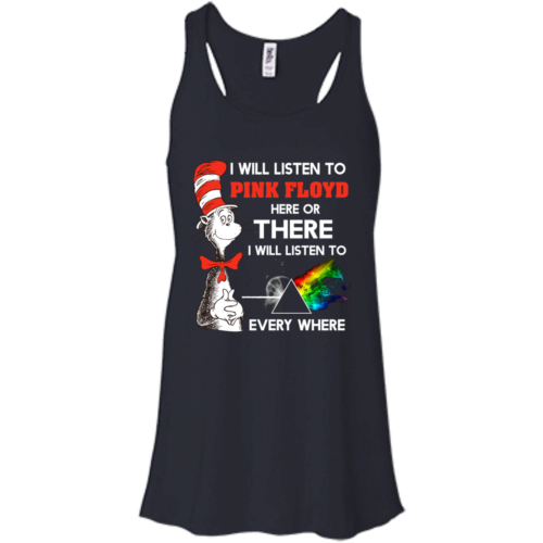 Dr Seuss I Will Listen To Pink Floyd Here or There I Listen to Pink Floyd tshirt, tank, hoodie
