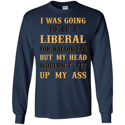 I Was Going To Be A Liberal For Halloween tshirt, tank, hoodie