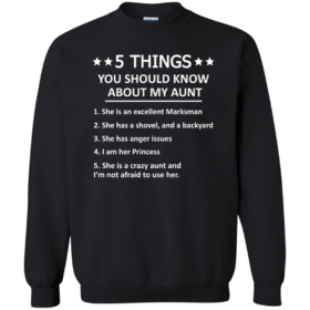 5 Things you should know about my aunt Tshirt, tank, sweater