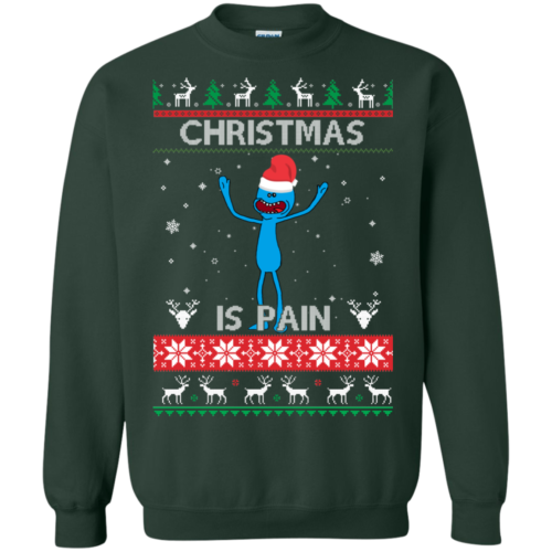Rick and Morty Christmas Sweater: Mr Meeseeks Christmas Is Pain Tshirt, Sweater