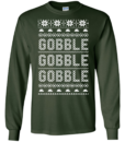 Christmas Shirt: Gobble Gobble Gobble Sweater, Tshirt, Long Sleeve