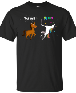 Your aunt Horse and my aunt unicorn Tshirt, Tank, Sweater