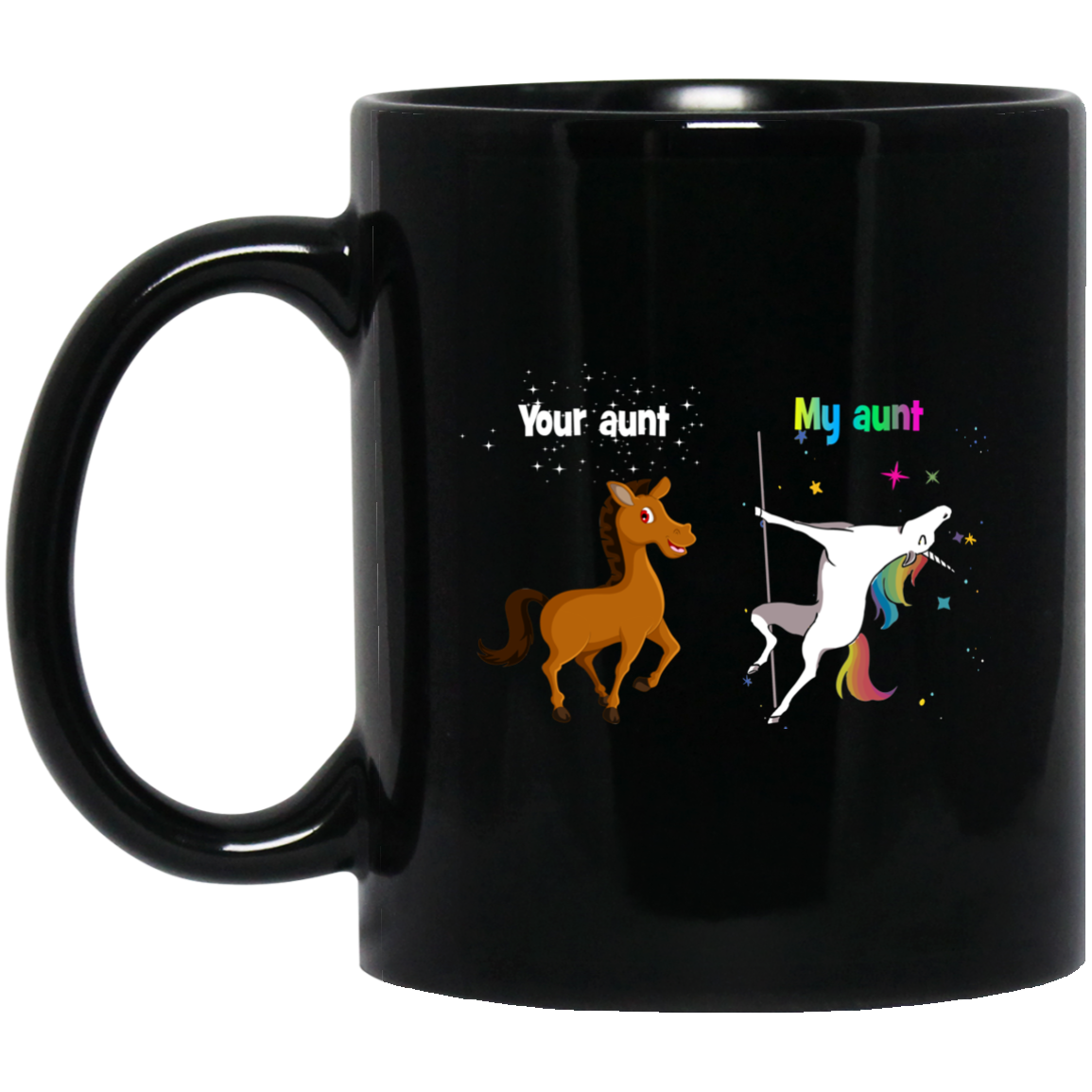Your Aunt Horse And My Unicorn Coffee Mugs