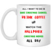 I just want to watch Hallmark christmas movies all day coffee mugs