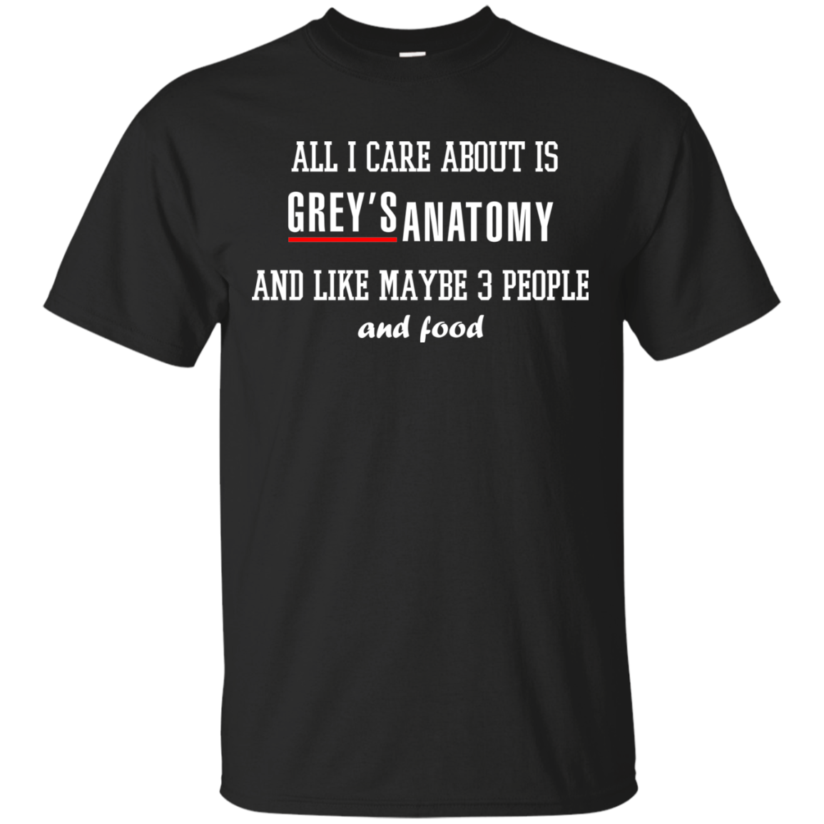 All i care about is Grey\'s Anatomy and maybe 3 people tshirt, tank ...