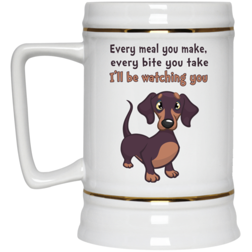 Every meal you make,every bite you take I'll be watching you coffee mugs