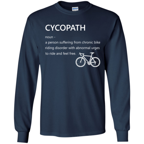 Cycopath a person suffering from chronic bike tshirt, tank, sweater