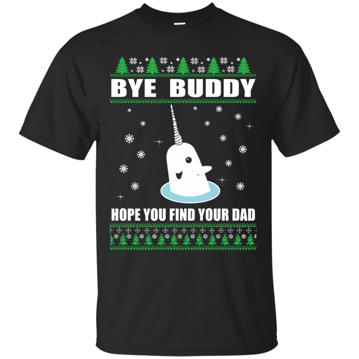 Bye Buddy Hope You Find Your Dad Christmas Sweater Tshirt Long