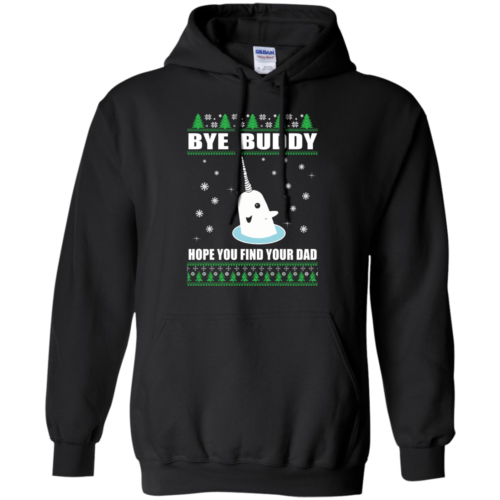 Bye Buddy Hope You Find Your Dad Christmas Sweater, Tshirt, Long Sleeve