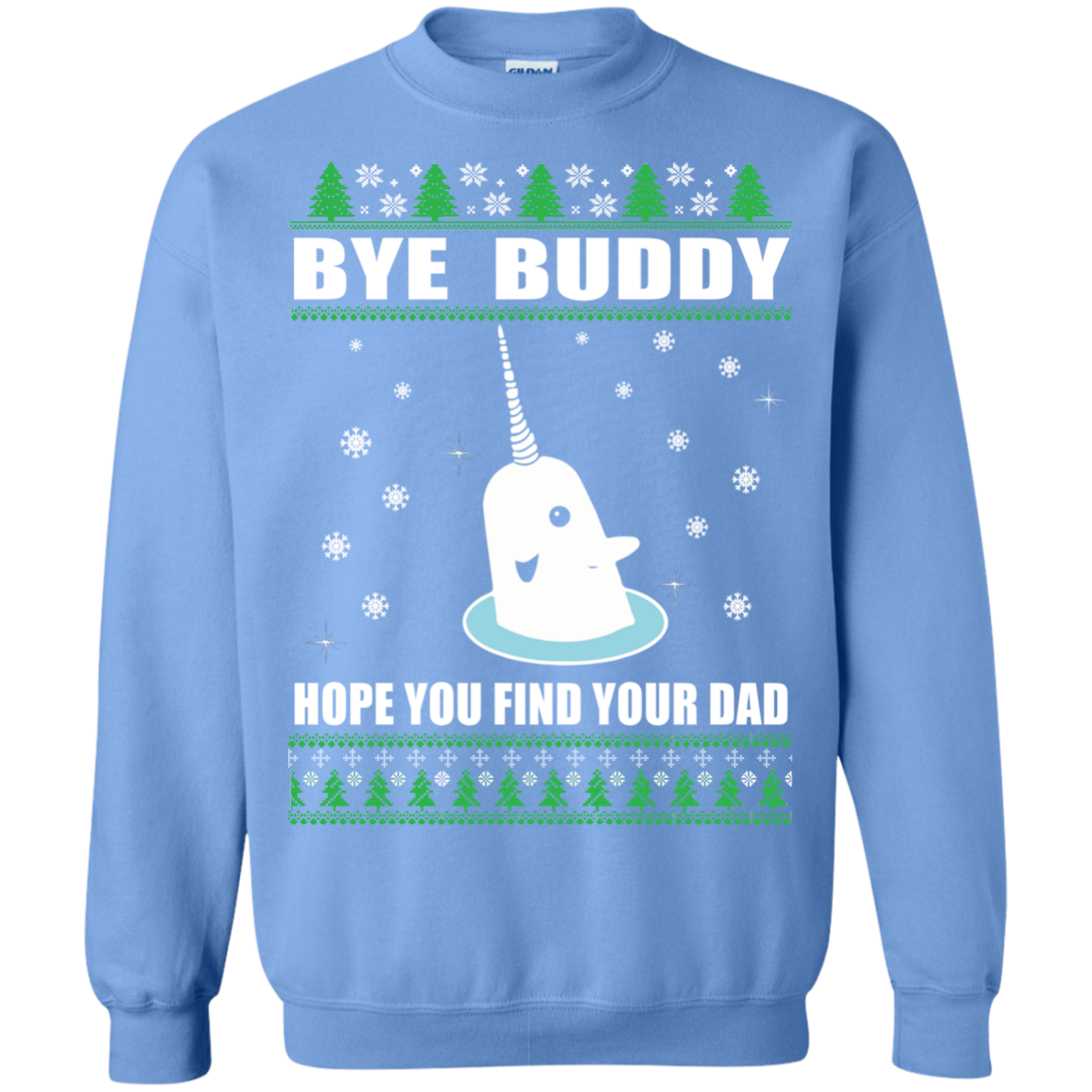 Bye Buddy Hope You Find Your Dad Christmas Sweater Robinplacefabrics
