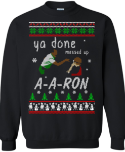 Aaron Sweater – Ya done messed up Sweater