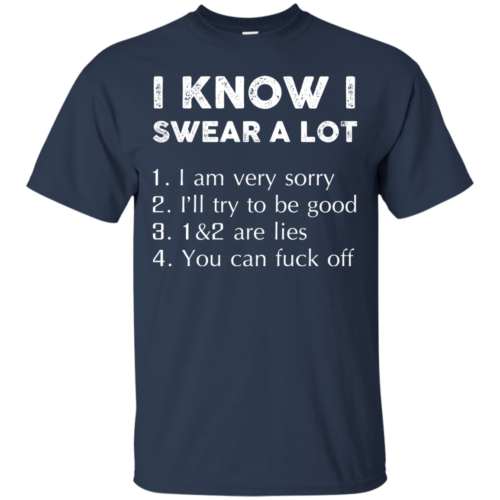 I know i swear a lot, I am verry sorry, I will try to be good tshirt, tank