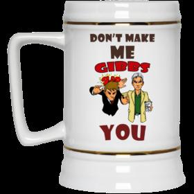 Don't make me gibbs slap you coffee mugs