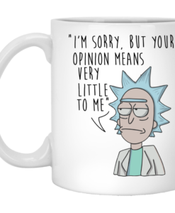 I'm Sorry But Your Opinion Means Very Little To Me Coffee Mugs