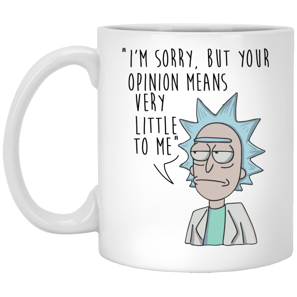 Im sorry but your opinion means very little to me coffee mugs im sorry but your opinion means very little to me coffee mugs altavistaventures Image collections