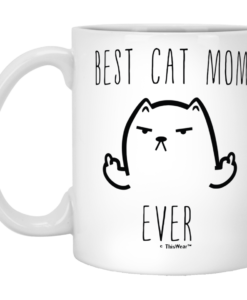 Best Cat Mom Ever Tea Coffee Mug