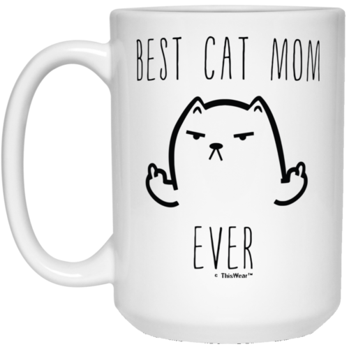 Best Cat Mom Ever Tea Coffee Mug