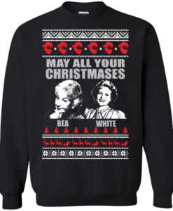 Golden girl christmas: May All Your Christmases Bea White Christmas Sweater