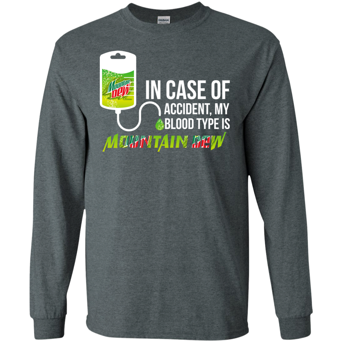 e6648f92a In Case Of Accident My Blood Type Is Mountain Dew t shirt, long sleeve,