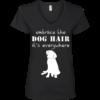 Embrace the dog hair it's everywhere t shirt, tank, long sleeve