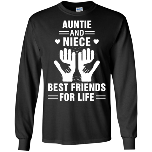 Auntie and Niece Best Friends For Life t shirt, long sleeve, hoodie