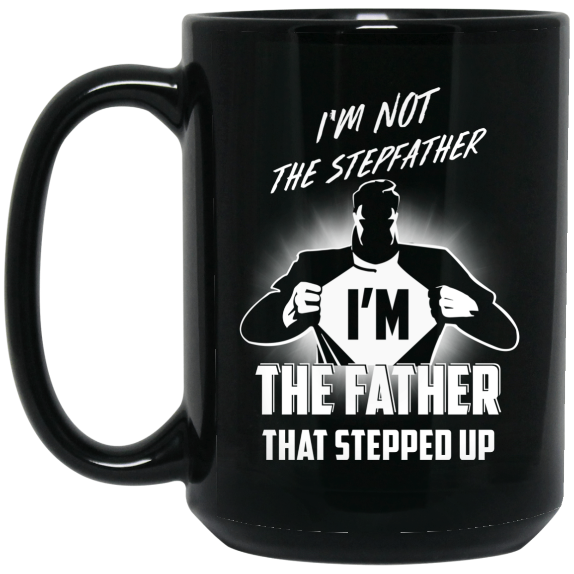5d733ce9c I'm not stepfather I'm the father that stepped up coffee mugs ...