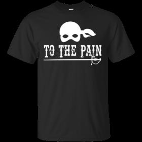 To The Pain – The Princess Bride T Shirt, Tank, Long Sleeve