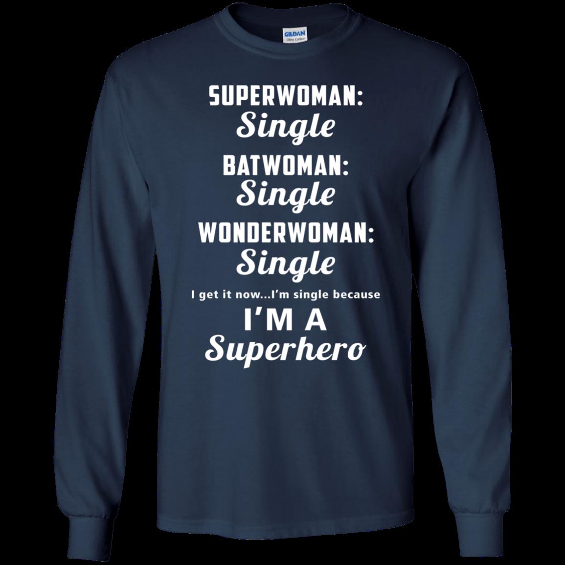 315e70c2 Single girl shirt Superwoman single Batwoman single I'm a superhero t shirt,  tank