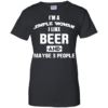 I'm A Simple Woman I Like Beer and Maybe 3 People t shirt, long sleeve, hoodie