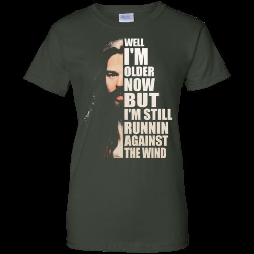 Bob Seger Well I am older now but i am still runnin against the wind t shirt, long sleeve, hoodie