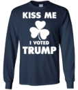 Kiss Me I Voted Trump T shirt, Long Sleeve, Hoodie