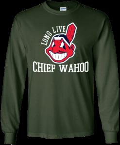 2ff2b364 Long Live Chief Wahoo Cleveland Indians t shirt, long sleeve, hoodie ...