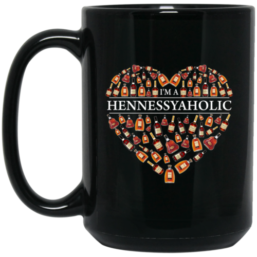 I'm A Hennessyaholic Coffee Mugs