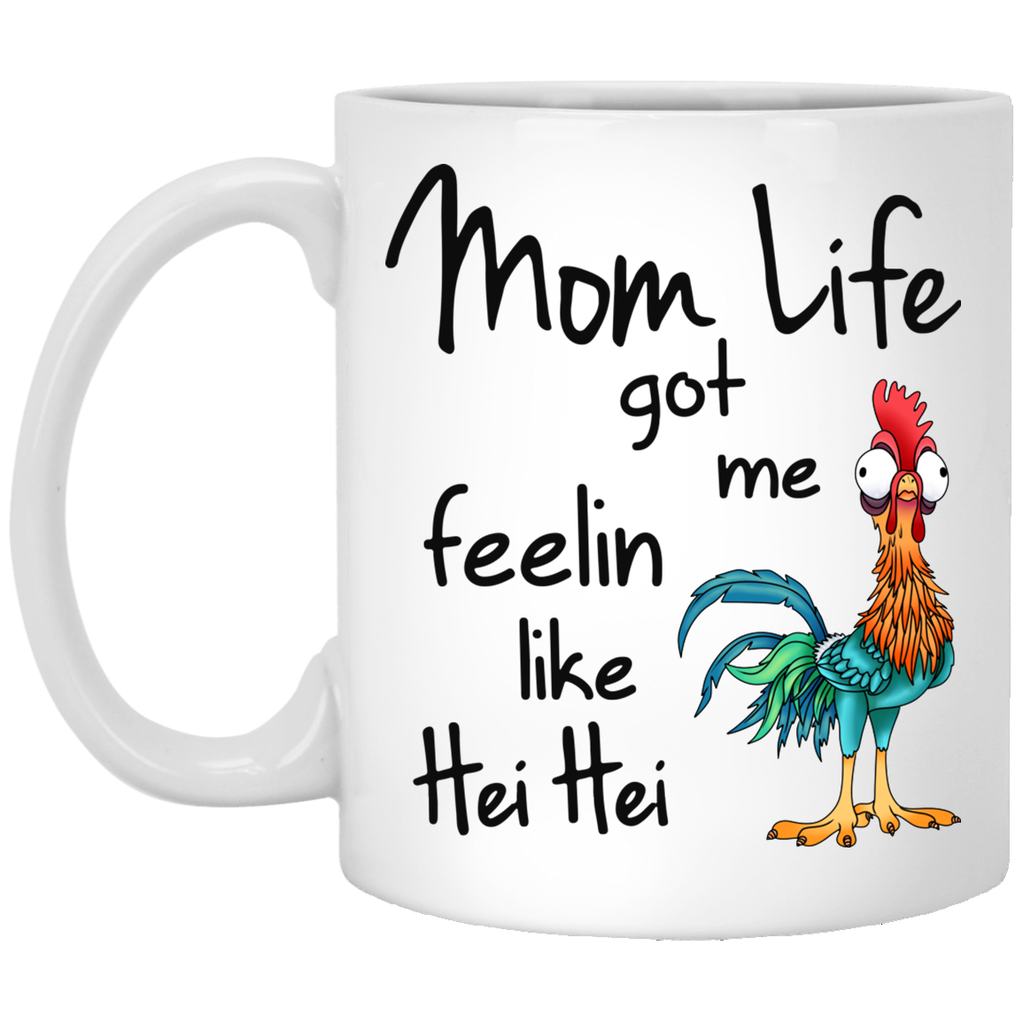 00f433d9 Mom Life Got Me Feelin Like Hei Hei Coffee Mugs - RobinPlaceFabrics