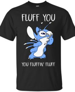 Stitch Fluff You You Fluffin' Fluff t shirt, long sleeve, hoodie