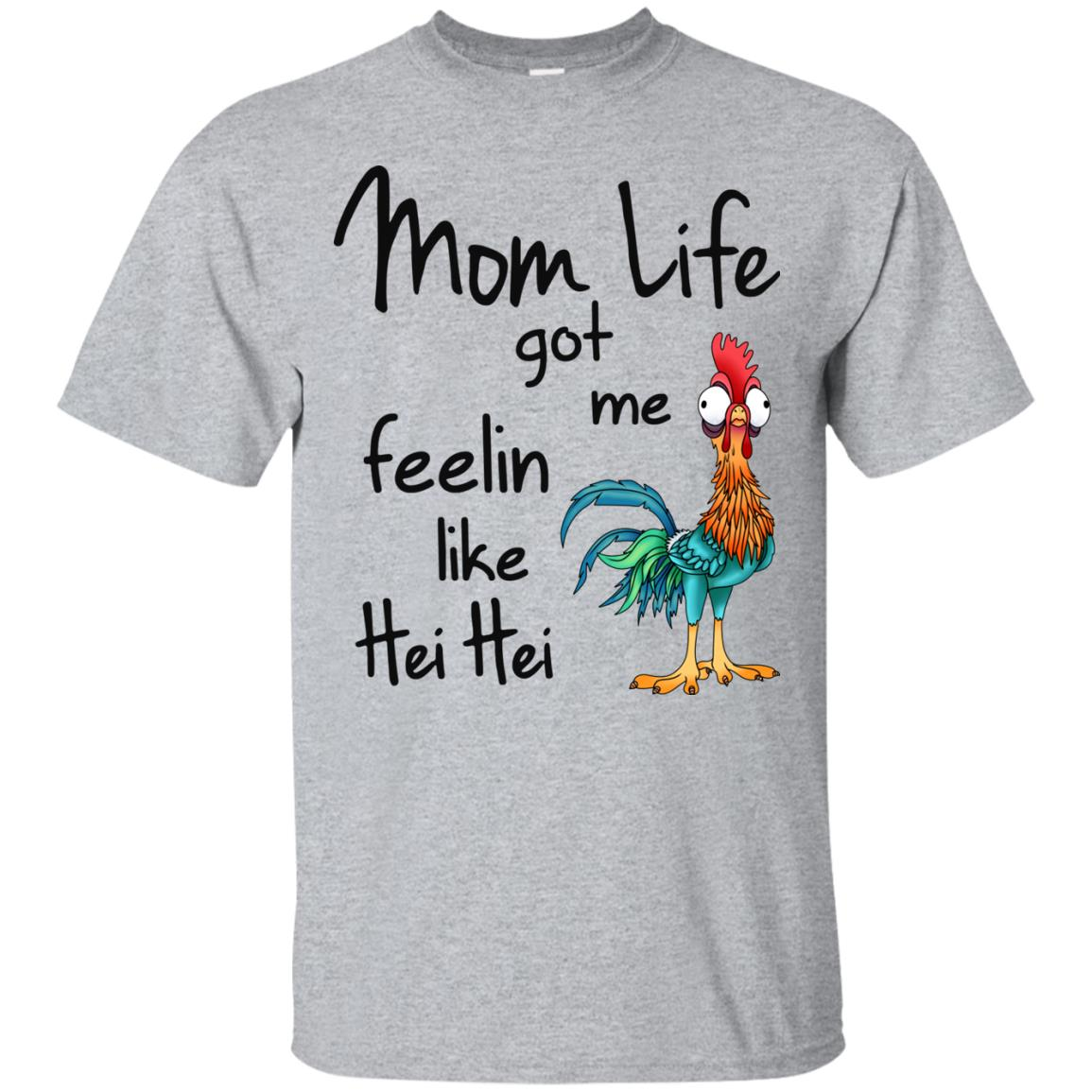 518dcb3a Mom Life Got Me Feelin Like Hei Hei t shirt, long sleeve, hoodie ...