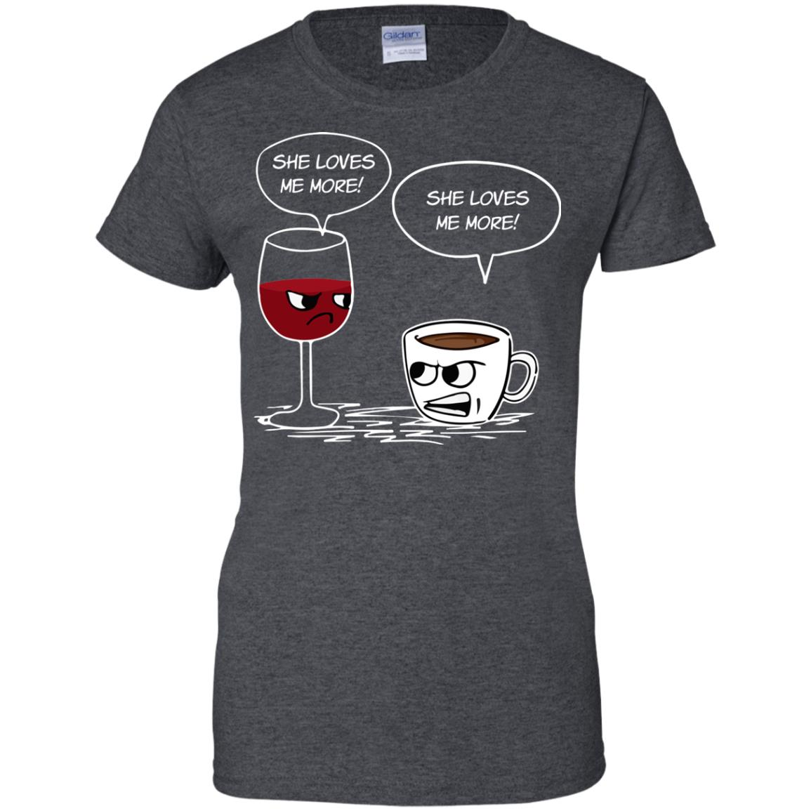 Drinking Shirt She Loves Me More Coffee Wine T Shirt